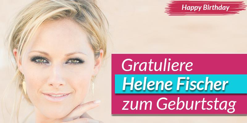 Helene fischer gratuliert zum geburtstag