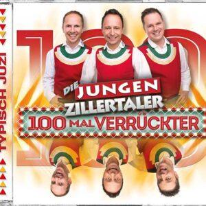 """Die jungen Zillertaler - """"100 Mal Verrückter"""""""