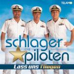 """Albumcover Die Schlagerpiloten """"Lass uns fliegen"""""""