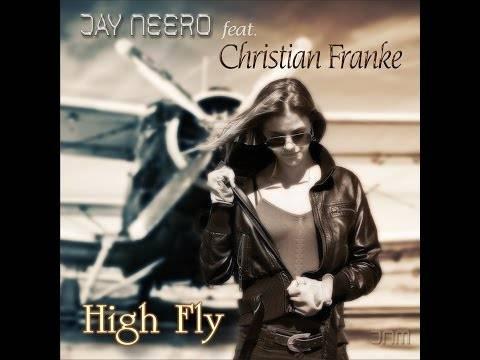 Jay Neero feat. Christian Franke – High Fly (JN vs. MB Mix)