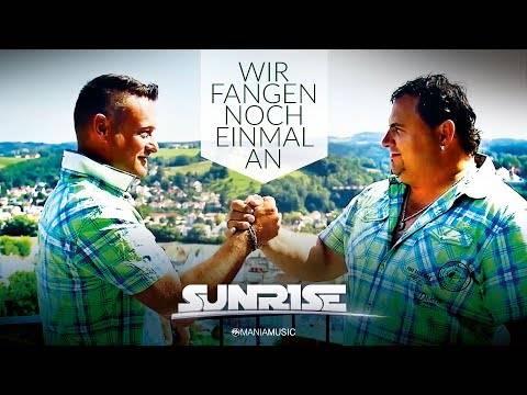Sunrise – Wir fangen noch einmal an (Offizielles Musikvideo)
