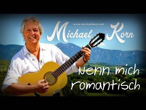 Michael Korn –  NENN MICH ROMANTISCH (Offizielles Video)