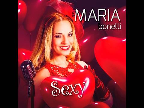 SEXY – MARIA BONELLI