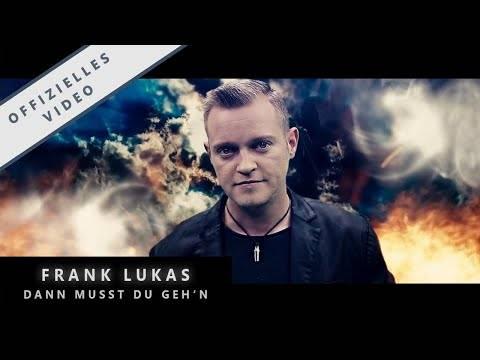 FRANK LUKAS – DANN MUSST DU GEH'N (OFFIZIELLES VIDEO)