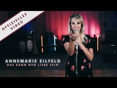 """Annemarie Eilfeld – """"Das kann nur Liebe sein"""" (Offizielles Video)"""