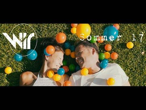 "WIR  –  ""Sommer 17""   (Official Video)"