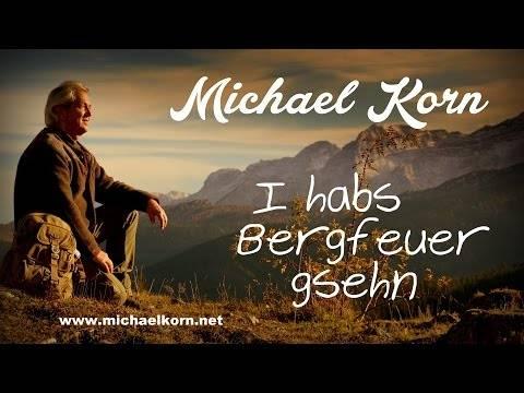 Michael Korn – I HABS BERGFEUER GSEHN (Offizielles Video)