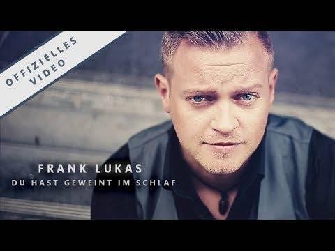 Frank Lukas – Du hast geweint im Schlaf (offizielles Video)