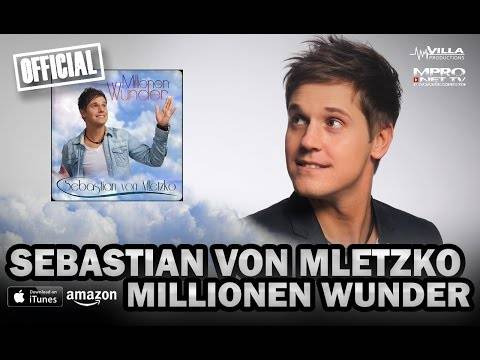 Sebastian von Mletzko – Millionen Wunder [ OFFICIAL ]